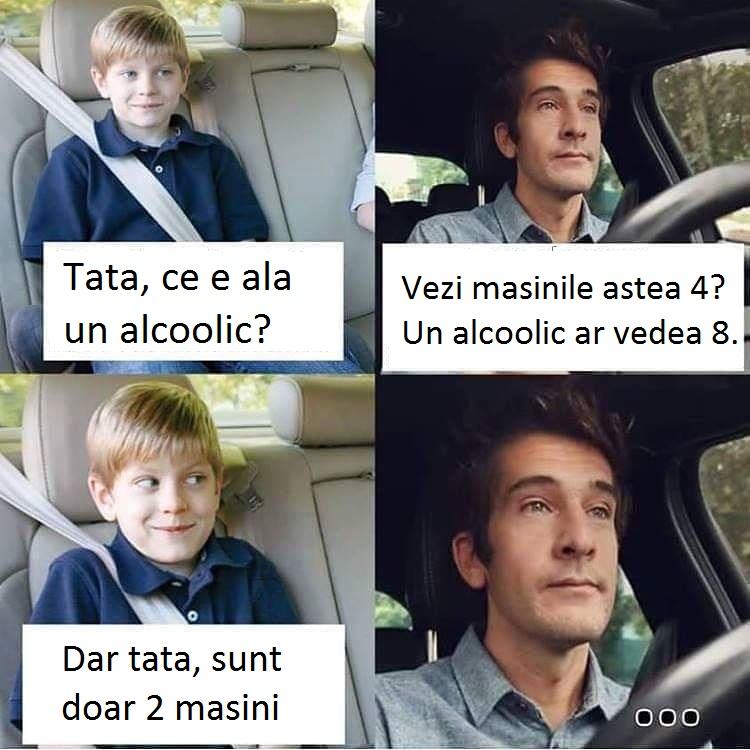 vezi masinile astea 4, un alcoolic ar vedea 8, dar tata sunt doar 2 masini